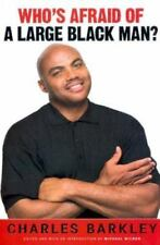 Who's Afraid of a Large Black Man? : Speaking My Mind on Race, Celebrity,...NBA