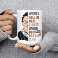 Ruth Bader Ginsburg Mug Notorious Rbg Ceramic Cup Women Belong In All Places Mug
