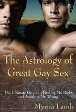 The Astrology of Great Gay Sex: The Ultimate Guide to Finding Mr. Right  (ExLib)