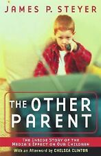 The Other Parent by James P. Steyer (2002)TV and Kids