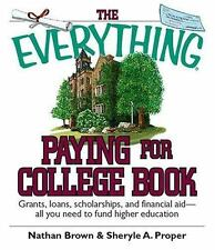 The Everything Paying For College Book: Grants, Loans, Scholarships, And Financi