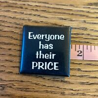 Vintage 80s Novelty Button Everyone Has Their Price Square Pinback Funny Humor