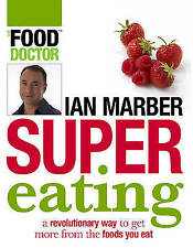 FOOD DOCTOR SUPEREATING & How Not To Get Fat By IAN MARBER PAPERBACK MENS HEALTH
