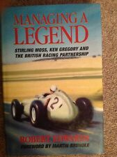 MANAGING A LEGEND , Sterling Moss, Ken Gregory, BRITISH RACING PARTNERSHIP