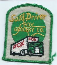 Fox Grocery Co. safe driver patch 3-1/2 X 2-7/8 #908