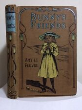 VINTAGE - BUNNY'S FRIENDS by Amy Le Feuvre H/C - Early 20th Cent.