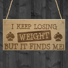 Weight Finds Me Funny Weight Loss Friend Gift Hanging Plaque Slimming World Sign