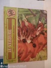 LE VERDURE Come contorno o fresca alternativa Alberto Peruzzo 1981 libro cucina