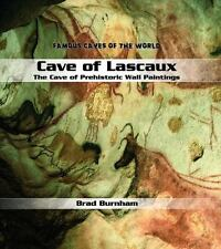 Cave of Lascaux: The Cave of Prehistoric Wall Paintings (Famous Caves-ExLibrary