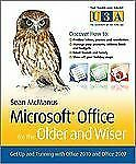 Microsoft Office for the Older and Wiser: Get up and running with Office 2010 an