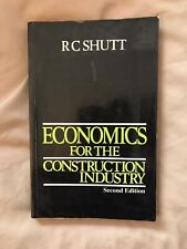 Economics For The Construction Industry By RC SCHUTT - Second Edition 1988