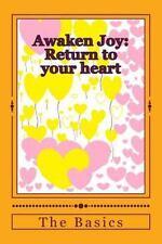 Awaken Joy Return to the Heart: Basics III by Annette Dinelli (2014, Paperback)