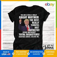 Donald Trump Great Mom Funny Mother's Day Trump Gift Mothers Day T-Shirt S-5XL