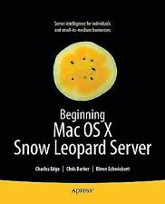 Beginning Mac OS X Snow Leopard Server : From Solo Install to Enterprise...