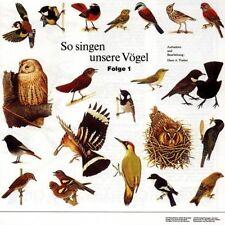 So singen unsere Vögel 1 Aufnahme und Bearbeitung: Hans A. Traber [CD]