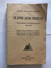 LIVRE JAUNE FRANCAIS 1939 DOCUMENTS DIPLOMATIQUES 1938 1939 AFFAIRES ETRANGERES