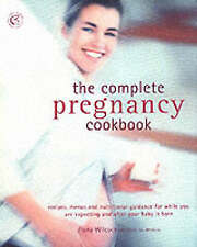 The Complete Pregnancy Cookbook: Recipes, Menu Plans, and Nutritional Informatio