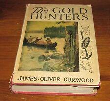 1909 THE GOLD HUNTERS James Oliver Curwood Hudson Bay Canada Hardcover/DJ