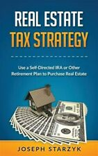 Real Estate Tax Strategy : Use a Self-directed Ira or Other Retirement Plan t...