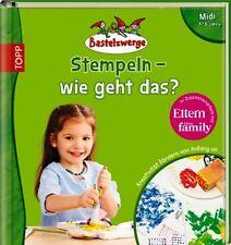 Bastelzwerge ** Stempeln - Wie geht das? ** Midi 4 - 5 Jahre ** Frech Verlag