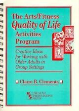 The Arts/Fitness Quality of Life Activities Program: Creative Ideas for Working