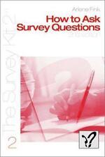 How to Ask Survey Questions (Survey Kit; V. 2) by Fink, Arlene G.