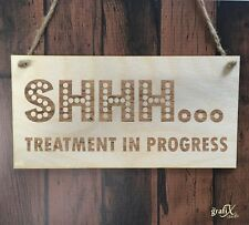 SHHH Treatment Quote Wooden Plaque Sign Laser Engraved pq83