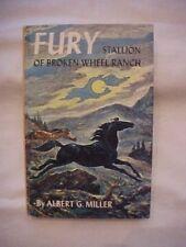 Book FURY: STALLION OF BROKEN WHEEL RANCH by Albert G. Miller; HORSE STORY