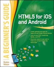 HTML5 for iOS and Android: A Beginner's Guide [Beginner's Guide [McGraw Hill]] N