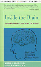 Inside the Brain: An Enthralling Account of the Structure and Workings of the Hu