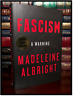 Fascism ✎SIGNED✎ by MADELEINE ALBRIGHT New Hardback 1st Edition First Printing