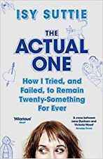 The Actual One: How I tried, and failed, to remain twenty-something for ever, Ne