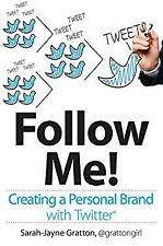 Follow Me! Creating a Personal Brand with Twitter Paperback Sarah-Jayne Gratton