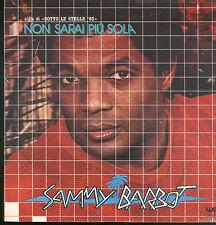 """1011 - 1010 SAMMY BARDOT - NON SARAI PIU' SOLA  7"""""""