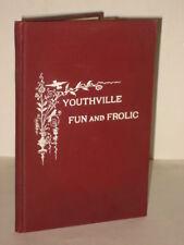 Julia Cramer YOUTHVILLE FUN AND FROLIC 1904 1stEd Illus