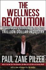 The Wellness Revolution : How to Make a Fortune in the Next Trillion Dollar
