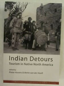 Indian Detours : Tourism in Native North America (2015, Paperback)