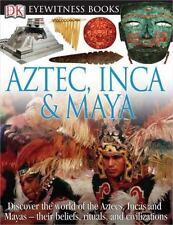 Aztec, Inca, and Maya (DK Eyewitness Books)