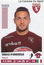 452 DANILO D'AMBROSIO ITALIA TORINO.FC STICKER CALCIATORI 2013 PANINI