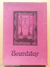 Erotiques de Beardsley Edition les yeux ouverts ex numeroté 1970