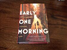 VIRGINIA BAILY-EARLY ONE MORNING- Signed Limited 1st Edition, Unread.