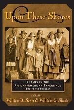 Upon these Shores: Themes in the African-American Experience 1600 to the Present