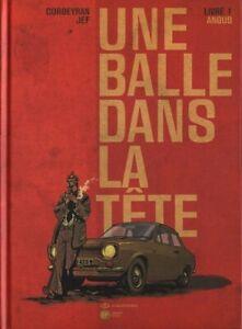 BD - UNE BALLE DANS LA TÊTE > TOME 1 / CORBEYRAN, JEF, PROUST