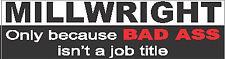 Millwright, bad a$$ job title sticker CMW-13