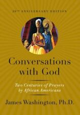 Conversations with God: Two Centuries of Prayers by African Americans $19.99 New