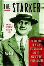 The Starker: Big Jack Zelig, the Becker-Rosenthal Case, and the Advent of the Je