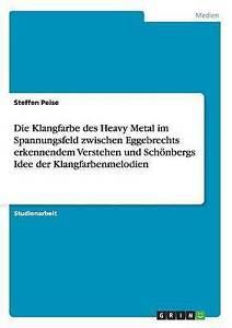 Die Klangfarbe Des Heavy Metal Im Spannungsfeld Zwischen Eggebrechts...