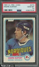 1981 O-Pee-Chee OPC Hockey #273 Andre Dupont Quebec Nordiques PSA 10 GEM MINT
