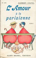 L'amour à la parisienne/Clément Vautel/1927