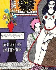 Dorothy Iannone: You Who Read Me With Passion Now Must Forever Be My Friends by